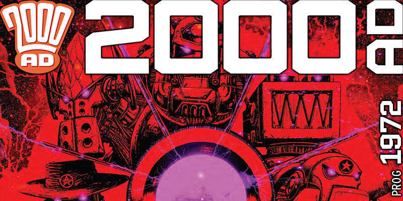 2000 AD Weekly Preview - Prog 1972